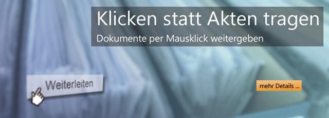 Klicken statt Akten tragen - Dokumente per Mausklick weitergeben (Verfügung, Weiterleiten, Dokumentenworkflow, Aktensuche, Teamwork, Workflow, Arbeitsablauf, ...)